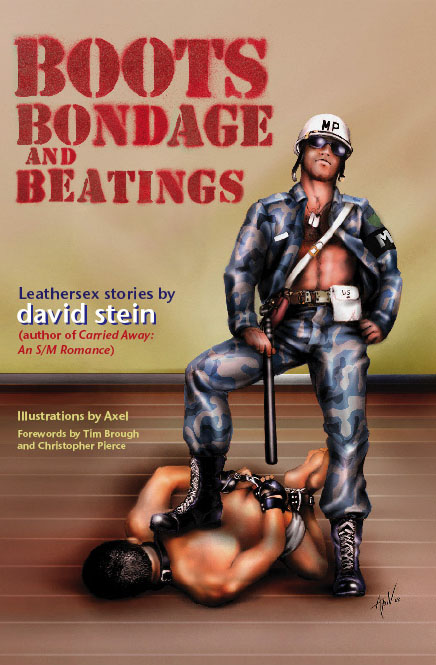 Boots, Bondage and Beatings, a collection of erotic gay fiction by David Stein