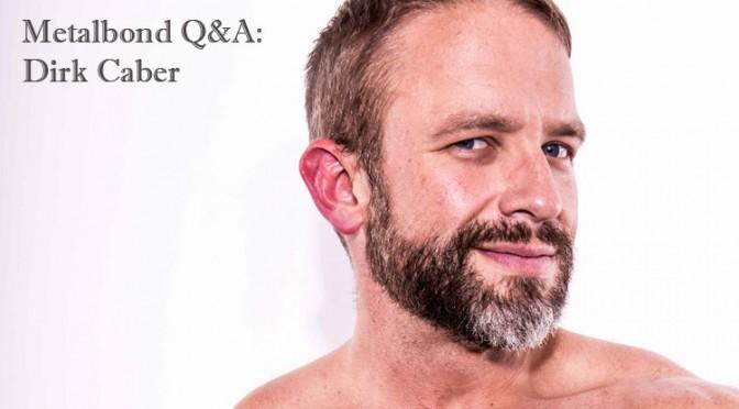 Metalbond Q&A: Dirk Caber