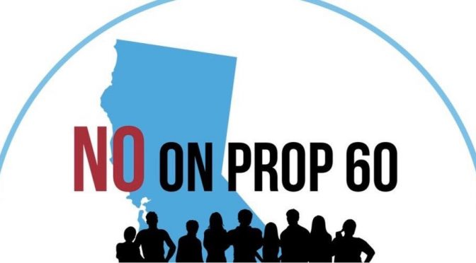 Hey Californians: Vote 'No' on Prop 60