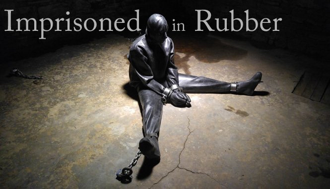 imprisoned in rubber bondage