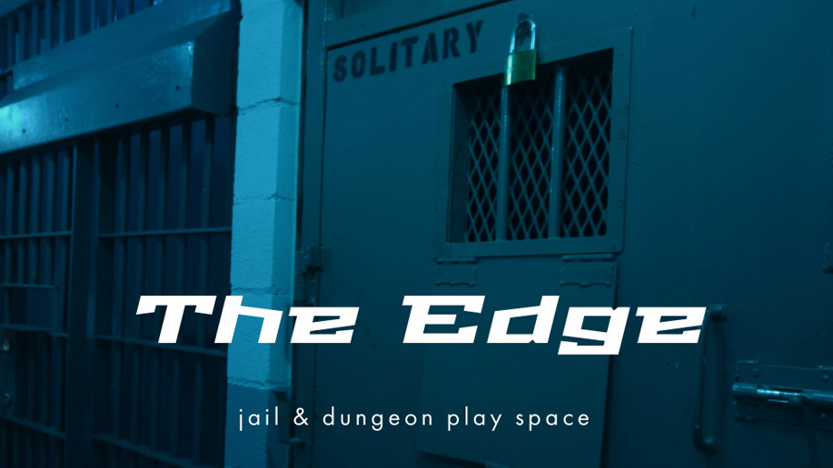 The Edge jail and dungeon