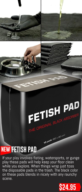 Fetish pads