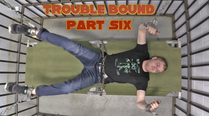 New today: Trouble Bound Part Six