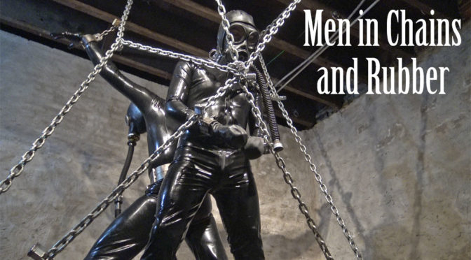 Men in chains and rubber