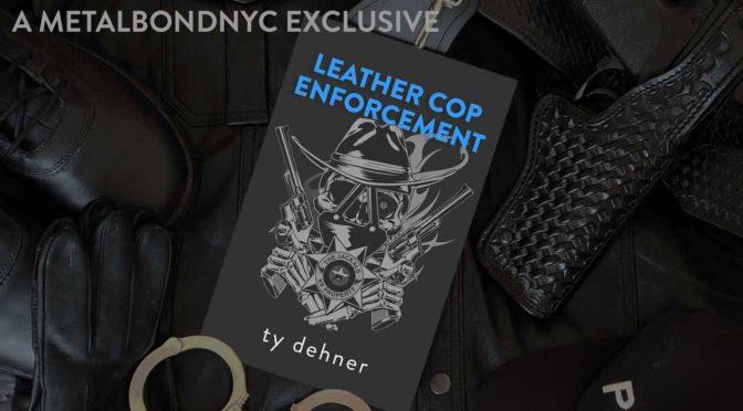 Leather Cop Enforcement – Excerpt 2